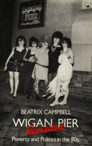 Wigan Pier Revisited by Beatrix Campbell